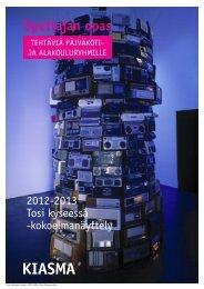 tehtäviä päiväkoti- ja alakouluryhmille, 2012-2013 Tosi ... - Kiasma