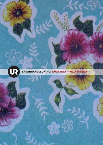 LÄRARHANDLEDNING: VÅGA TALA – VILJA LYSSNA - Ur