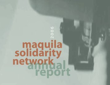 Download our 2006 Annual Report (PDF) - Maquila Solidarity Network
