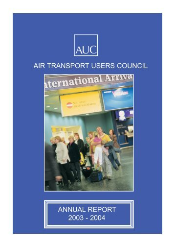 AIR TRANSPORT USERS COUNCIL ANNUAL REPORT 2003 - 2004