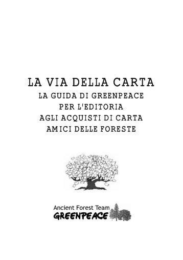 LA VIA DELLA CARTA - Greenpeace Italia