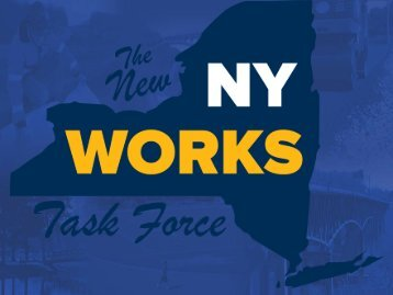 Presentation - NY Works Task Force - New York State