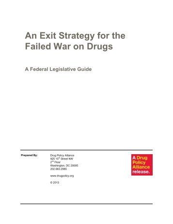 An Exit Strategy for the Failed War on Drugs - Drug Policy Alliance