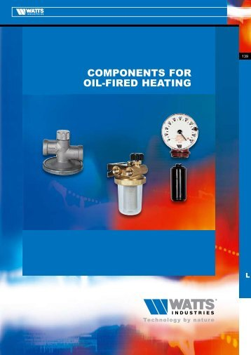 COMPONENTS FOR OIL-FIRED HEATING - Watts Industries