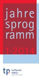 Programm 1/2014 Download (PDF 2 MB) - treffpunkt 50plus
