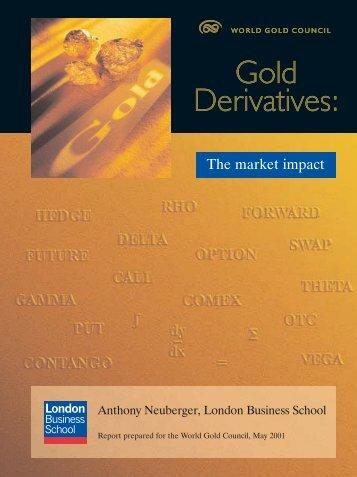 Gold Derivatives: Gold Derivatives: - World Gold Council