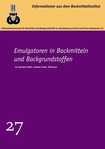Emulgatoren in Backmitteln und Backgrundstoffen - Wissensforum ...