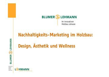 Nachhaltigkeits-Marketing im Holzbau: Design, Ästhetik und Wellness