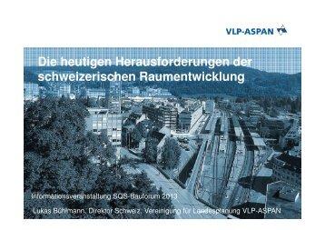 Die heutigen Herausforderungen der schweizerischen Raumentwicklung ...