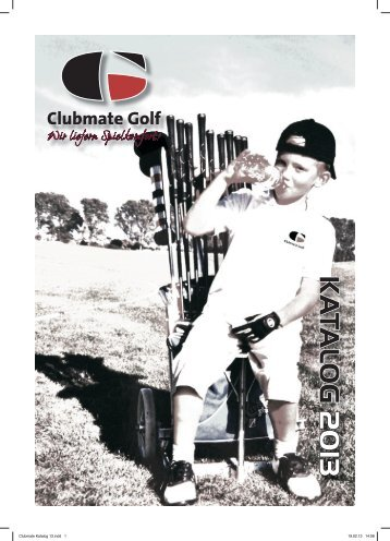 Finaler Katalog Clubmate 2013 - Clubmate Golf