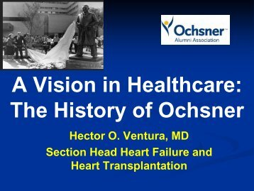 Learn how Ochsner's Founding Fathers set a vision ... - Ochsner.org