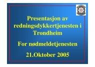 Presentasjon av redningsdykkertjenesten i Trondheim For ...