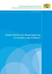Zweiter Bericht der Staatsregierung zur sozialen Lage in Bayern ...