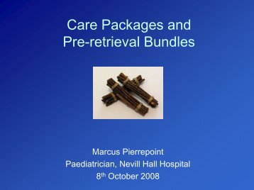 Care Packages and Pre-retrieval Bundles - Cardiff PICU