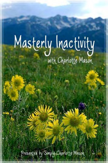 Masterly Inactivity with Charlotte Mason - Simply Charlotte Mason