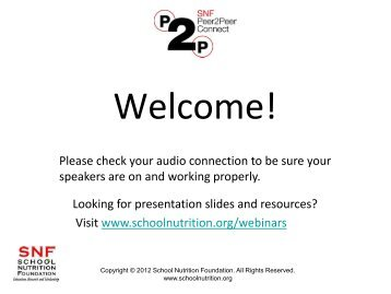PowerPoint slides used in the webinar - School Nutrition Association