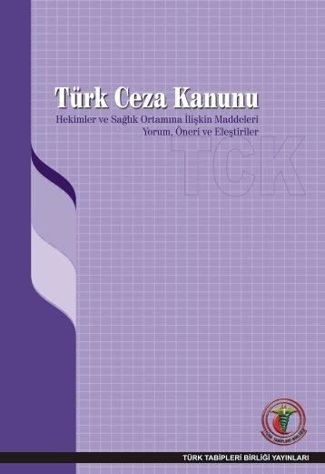 Türk Ceza Kanunu – Hekimler ve Sağlık Ortamına İlişkin Maddeleri