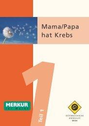 Mama/Papa hat Krebs.pdf - Wiener Krebshilfe
