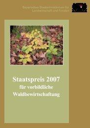 Staatspreis für vorbildliche Waldbewirtschaftung 2007 - Bayerisches ...