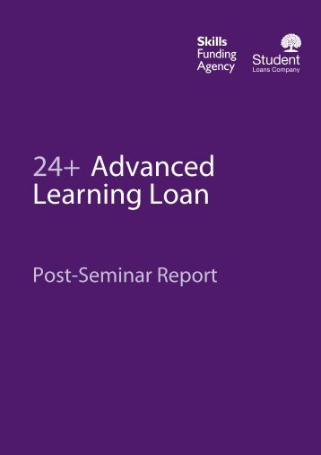 24+ Advanced Learning Loans Post-seminar report ... - lsc.gov.uk