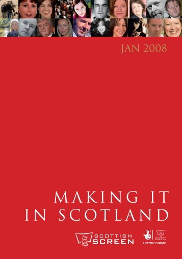 MAKING IT IN SCOTLAND - Scottish Screen