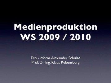 Medienproduktion WS 2009 / 2010 - Medienengineering Wiki - TU ...