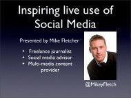 Presented by Mike Fletcher Freelance journalist Social ... - Eventia