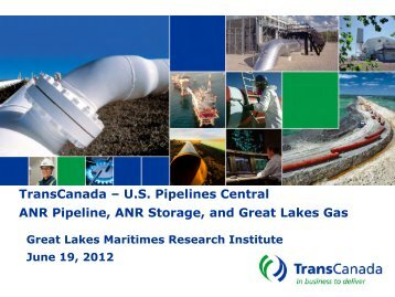 TransCanada - US Pipelines Central - Great Lakes Maritime ...