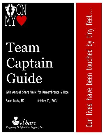 Team Captain Guide - Share Pregnancy & Infant Loss Support, Inc.