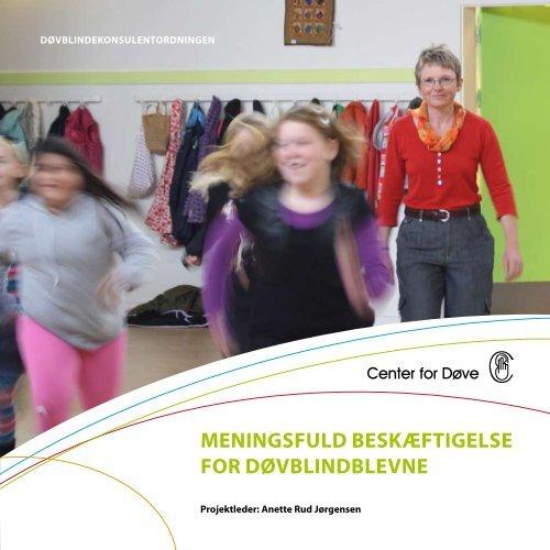 Download rapporten Meningsfuld beskæftigelse ... - Center for døve