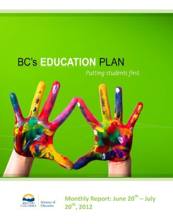 Monthly Report: June 20 – July 20 , 2012 - BC's Education Plan