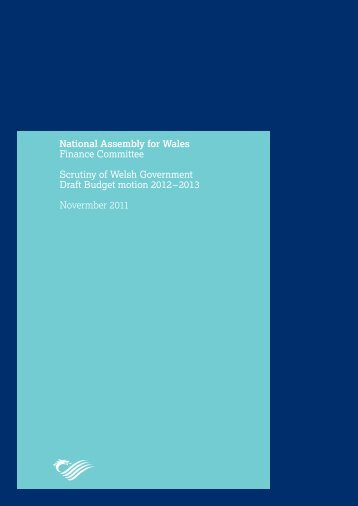 Scrutiny of Welsh Government Draft Budget motion 2012-2013 ...