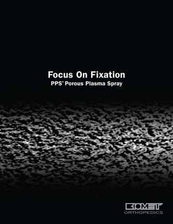 Focus On Fixation - Biomet