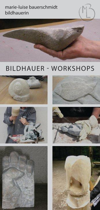 BILDHAUER WORKSHOPS - Marie-Luise Bauerschmidt