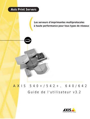 Guide de l'utilisateur v3.2 AXIS 5 4 0 + / 5 4 2 + , 6 4 0 / 6 4 2
