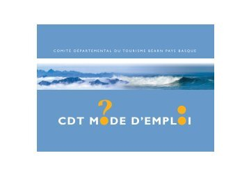 CDT MODE D'EMPLOI - Tourisme 64