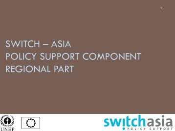 Asia Policy Support Component Regional part ... - Switch Asia