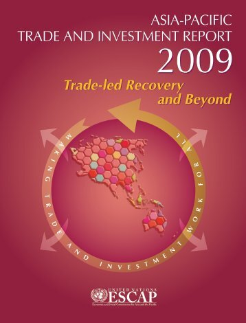Asia-Pacific Trade and Investment Report 2009 - Escap