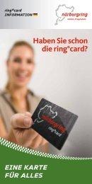 EINE KARTE FÜR ALLES Haben Sie schon die ring ... - Nürburgring