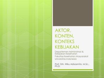 aktor, konten, konteks kebijakan - Blog Staff UI - Universitas Indonesia