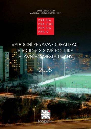 výroční zpráva o realizaci protidrogové politiky hlavního ... - Praha.eu