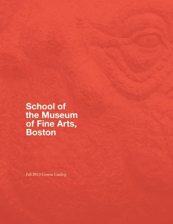 Fall 2013 Course Catalog - School of the Museum of Fine Arts