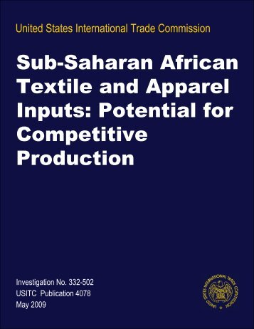 Sub-Saharan African Textile and Apparel Inputs: Potential ... - USITC