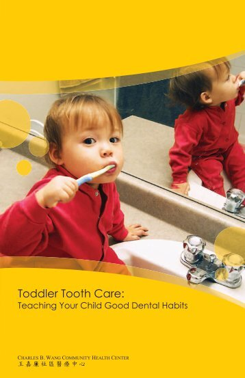 Toddler Tooth Care: - Charles B. Wang Community Health Center