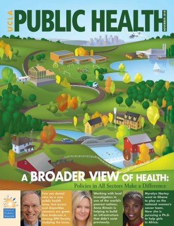 A BROADER VIEWOF HEALTH: - UCLA School of Public Health