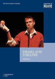 DRAMA AND THEATRE - University of Kent