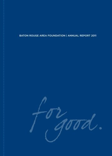 BATON ROUGE AREA FOUNDATION | ANNUAl REpORT 2011
