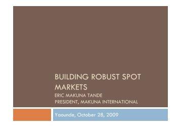 BUILDING ROBUST SPOT MARKETS