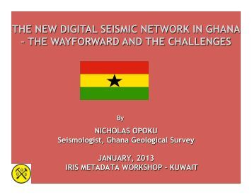 THE NEW DIGITAL SEISMIC NETWORK IN GHANA – THE ... - IRIS