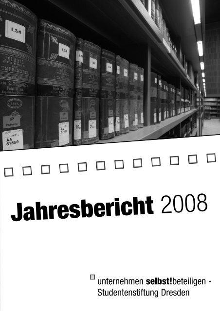 Jahresbericht 2008 - Studentenstiftung Dresden